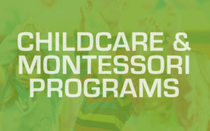 Childcare & Montessori Programs